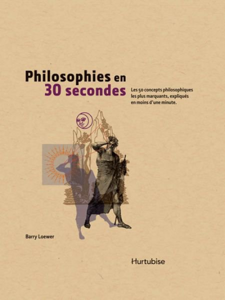 Philosophies en 30 secondes par Barry Loewer