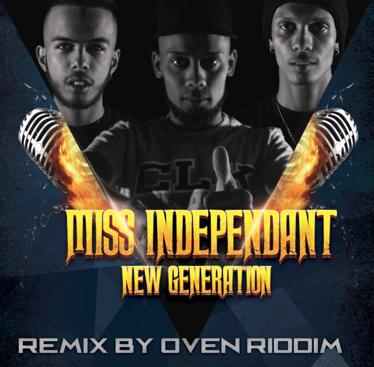 DJ.OVEN ft NEW G£NERATION_Miss_Independant ( Remix By OvenRiddim ) (2014)
