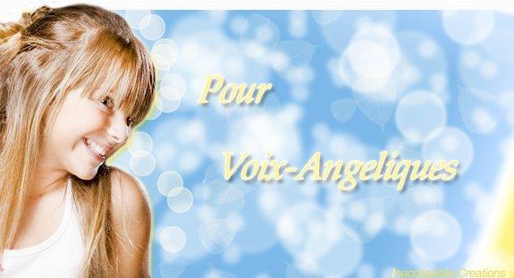 Voix-Angeliques ♥ :D