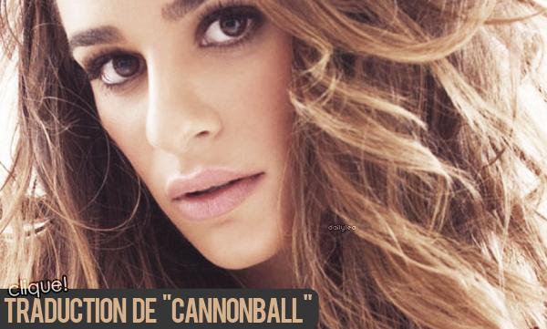 VIDÉO COUP DE C¼UR // Cannonball, traduction des paroles Voici une vidéo qui traduit les paroles de Cannonball.