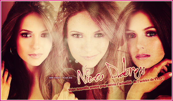 .  Nina-Dobrev-Actus.skyrock.com •  Ta source sur la belle Nina Dobrev ! .