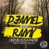 Djamel Feat Ramy_Depuis Ou La Partie_Exclus2014_Deejay Tone Record (2014)