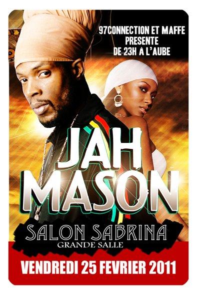 VENDREDI 25 FEVRIER 2K11 JAH MASON / O SALON SABRINA