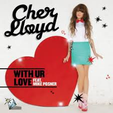 Cher Lloyd Ft. Mike Posner → With Ur Love (2011)