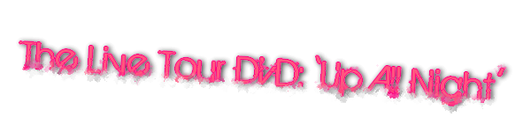 Up All Night - The Live Tour DVD: 'Up All Night'