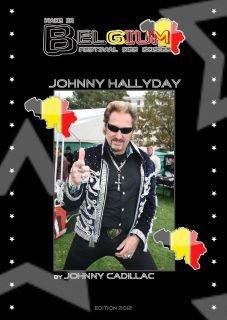 JOHNNY CADILLAC SERA PRESENT  AU BELGIUM PERFORMER FESTIVAL DES SOSIES  CES 23/24/25 MARS 2012 .....ON VOUS ATTENDS NOMBREUX....