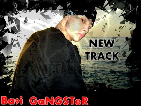 NEW TRACK (BA9I GANGESTER)