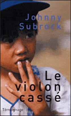 Johnny Subrock - Le Violon cassé