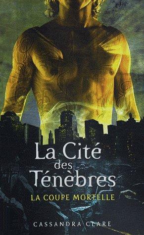 La cité Des Ténèbres tome 1 - La Coupe Mortelle