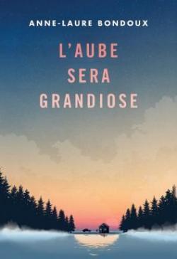 Livre : L'aube sera grandiose
