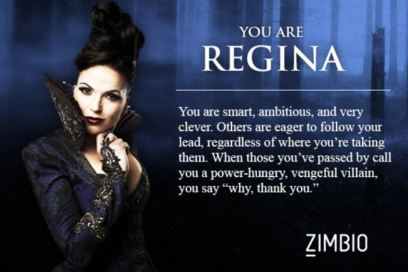 Once Upon A Time : You are Regina :)