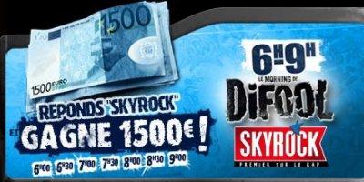 Déja 24000 Euros tombés dans le morning de Difool sur Skyrock