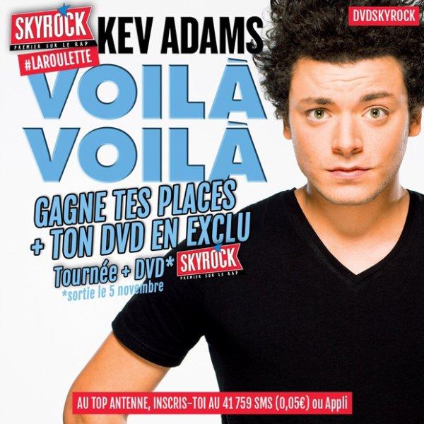 Toute la semaine,  gagne LA TOTALE KEV ADAMS sur Skyrock !