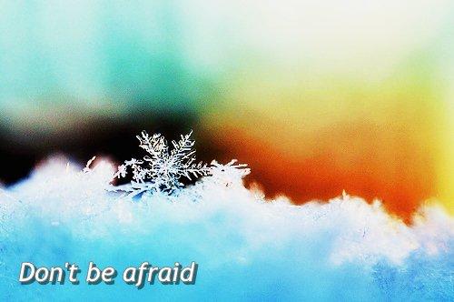 Tout le monde meurt un jour. Nous n'avons pas à avoir peur.