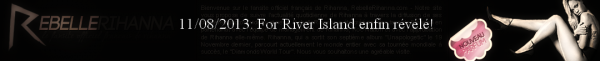 12/08/2013: LA COLLECTION « Rihanna For River Island révélé!