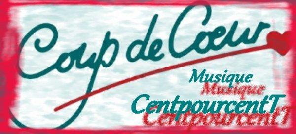 Coup de Coeur Musique CentpourcentT