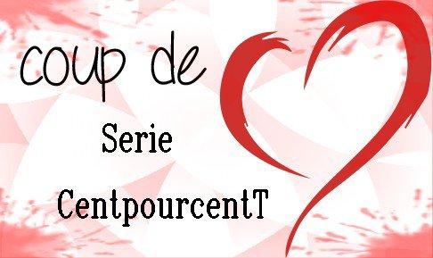 Coup de Coeur Serie CentpourcentT
