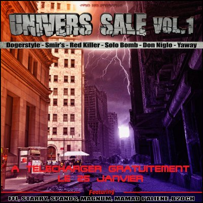 Univers Sale (Vol.1) / Dogerstyle - Viser Le Million$ (Feat Yaway, Smir's) (2012)