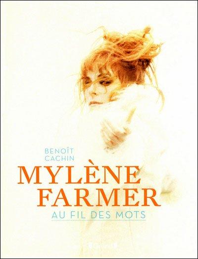 """nouveau livre de Benoit Cachin, """"Mylène Farmer, au fil des mot"""