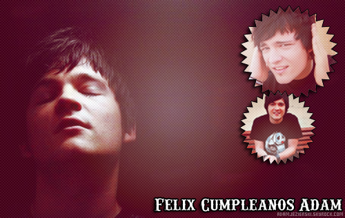 Felix Cumpleanos Adam ;D