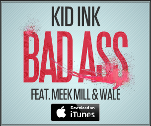 "Kid ink ""Bad Ass"" feat Meek Mill & Wale is still in the Hip-Hop Top 10 on iTunes!"
