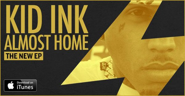 """Almost Home""  Kid Ink ."