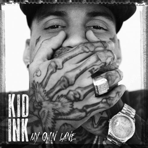 "Cover Official of "" My Own Lane "", Kid Ink's New Album ...... January 7th 2014 in stores . ‪#‎Egh"