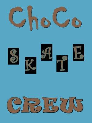 Choco SkaTe CreW