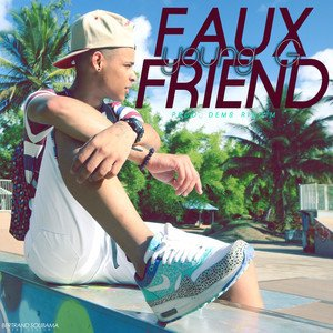W.S.974 / Young G _ -FAUX FRIEND- _ 2012 ( prod by DemsRiddim )  (2012)