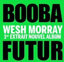 Booba « Wesh Morray », 1er extrait de son nouvel album « Futur »
