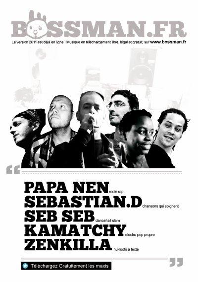 LE SITE BOSSMAN.FR www.bossman.fr depuis 2005 a ton service, musique en téléchargement libre legal et gratuit.... la version 2011 est en ligne avec Zenkilla, Kamatchy, Sebastian Dialo, Papa Nen, Sebseb