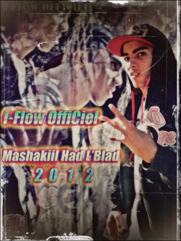 I-Flow OffiCiel ( MaChakiil Had L'Blaad ) 2012 (2012)