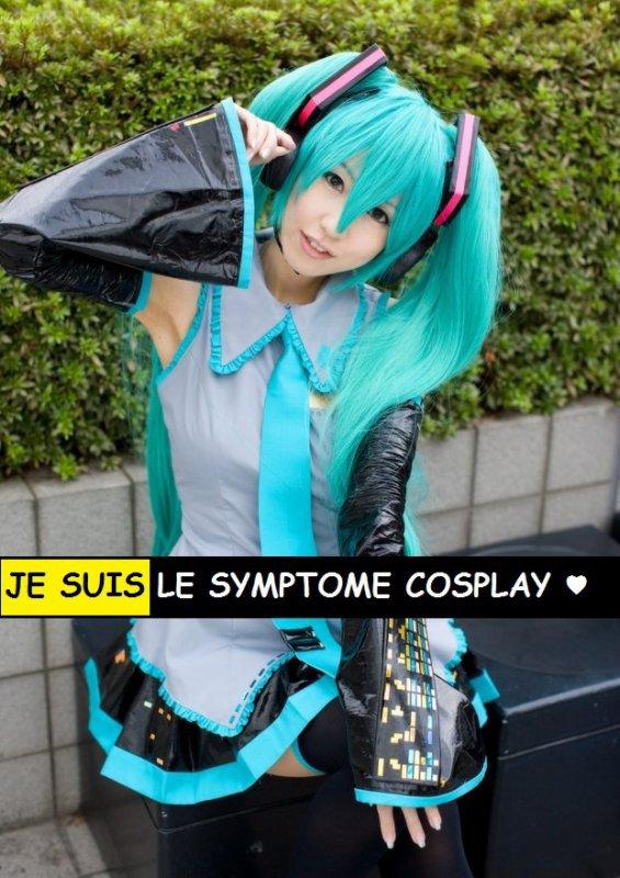 Je suis le symptôme cosplay