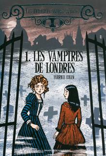 Les étranges soeurs Wilcox - Tome 1 - Les vampires de Londres