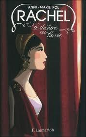 Rachel ~ le théâtre ou la vie ~ Anne-Marie Pol
