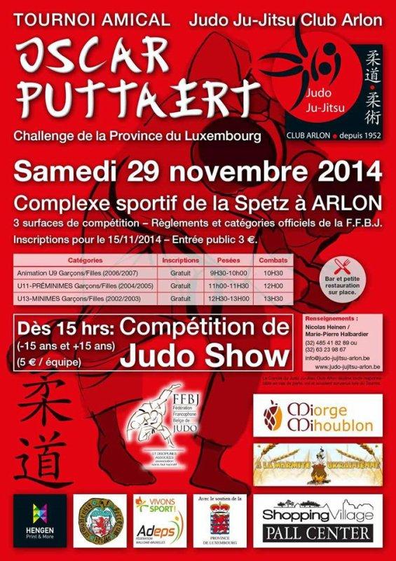 "Invitation au ""Tournoi Amical 2014 OSCAR PUTTAERT Judo & Judo Show"" du Judo Ju-Jitsu Club Arlon à Arlon..."