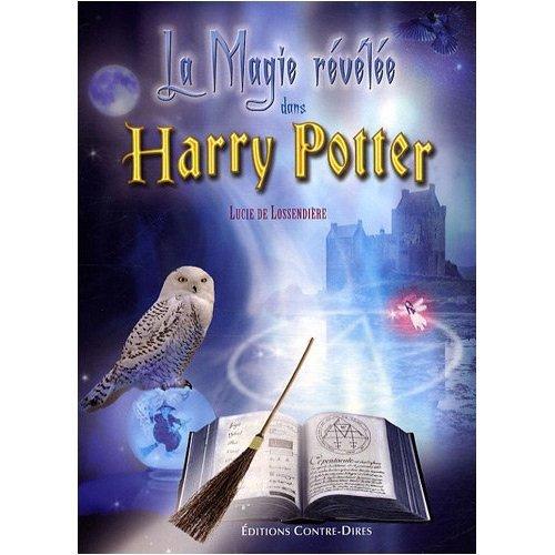 Livre : La magie révélée dans Harry Potter, de Lucie de Losssendière