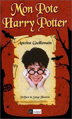 Livre : Mon pote Harry Potter par Antoine Guillemain, Serge Tisseron