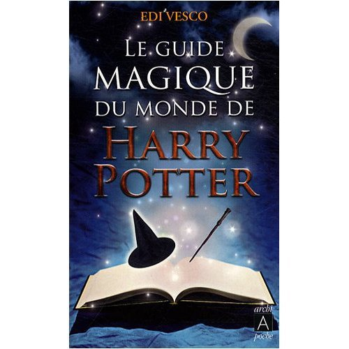 Livre : Le guide Magique du monde de Harry Potter; par Edi Vesco (2)