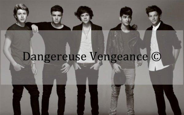 Dangereuse vengeance.