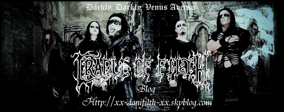 Xx - Dani Filth - xX   Cradle Of Filth  French Blog !