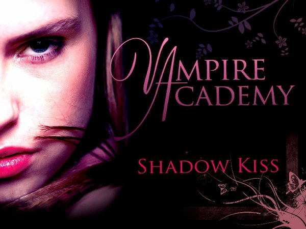 Vampire Academy Tome 3 : Shadow Kiss