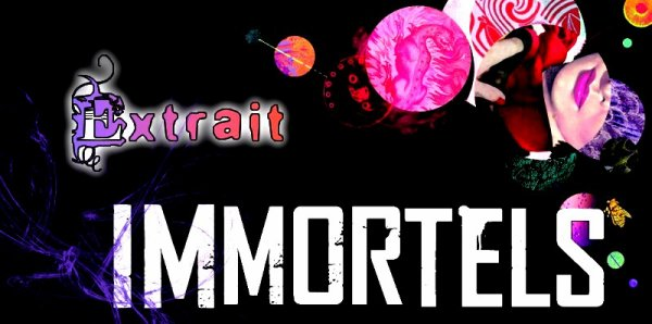 Extrait : Immortels Tome 1