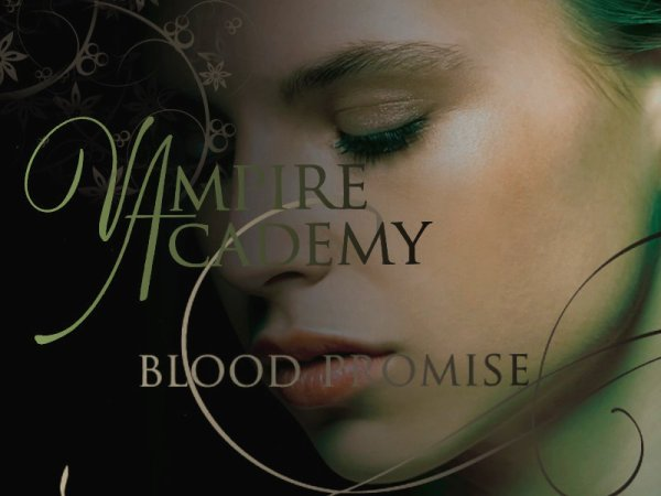 Vampire Academy Tome 4 : Blood Promise