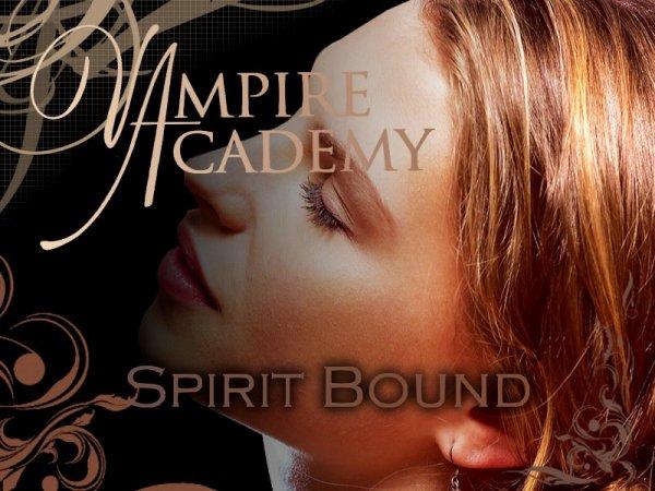 Vampire Academy Tome 5 : Spirit Bound