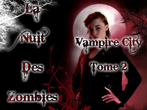 Vampire City Tome 2 : La Nuit Des Zombies