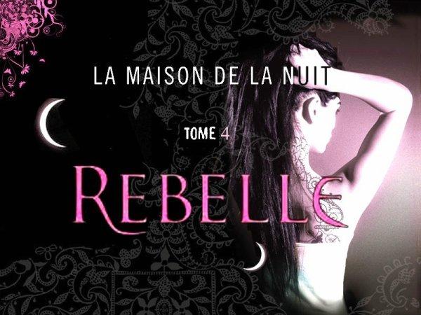 La Maison De La Nuit Tome 4 : Rebelle