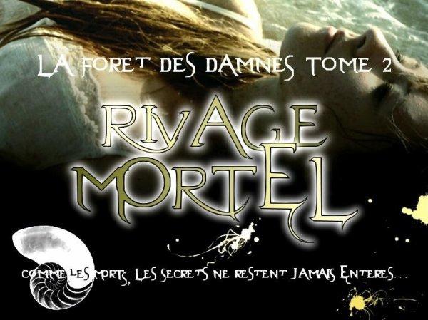 La Forêt Des Damnés Tome 2 : Rivage Mortel