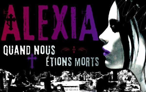 Alexia Tome 1 : Quand Nous Étions Morts