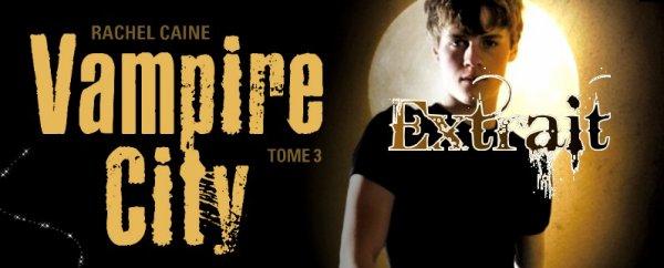 Extrait : Vampire City Tome 3 - Le Crépuscule Des Vampires